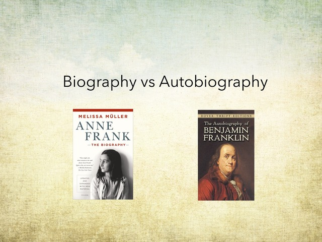 Biography Vs Autobiography  by Theresa Staley