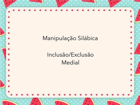 Manipulação Silábica - Inclusão e Exclusão ( Medial) by Lea Santos