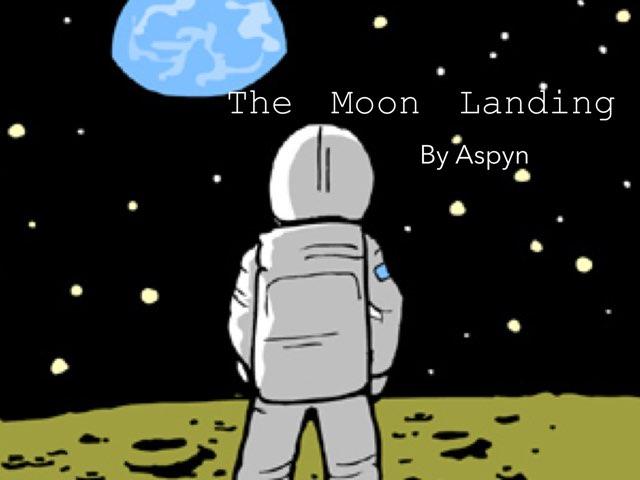 Moon Landing! By Aspyn. by Aspyn Parkers