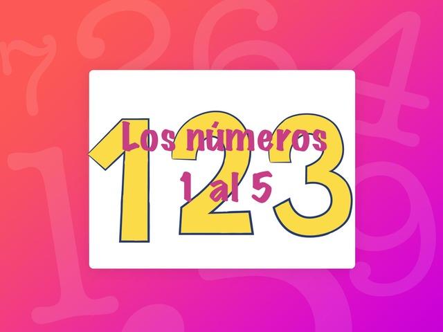 LOS NÚMEROS DE 1 Al 5 by Mariana Flores