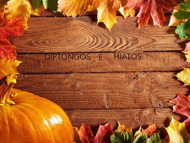 Los Diptongos E Hiatos by Blanca Garrido