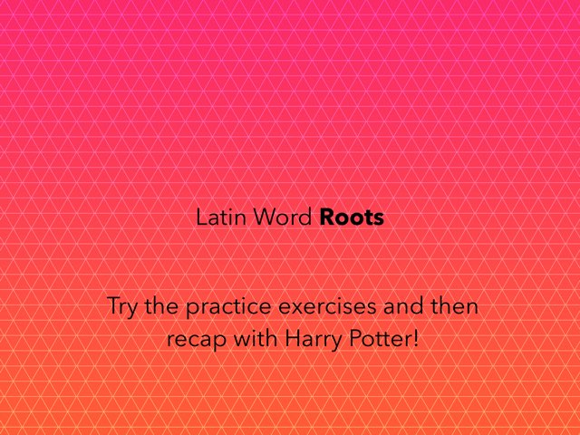 Latin Word Roots by DH HH
