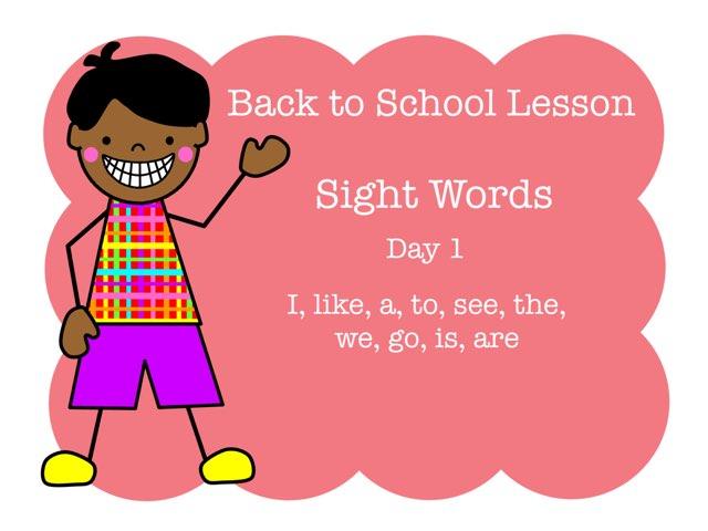 Back To School Sight Words Day 1 by Jennifer
