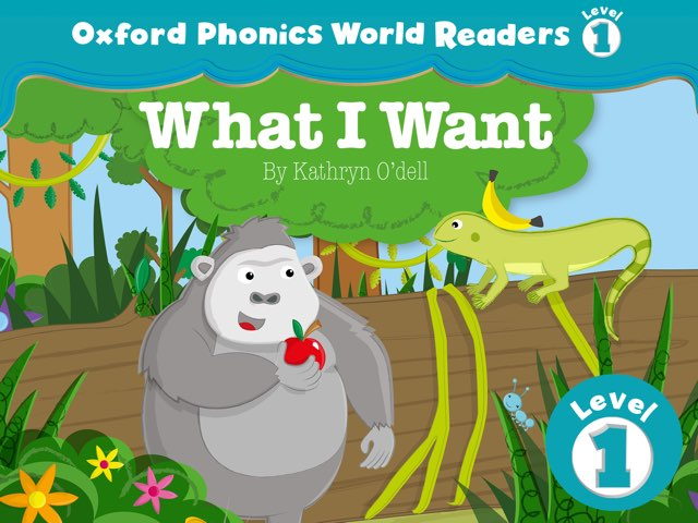 Phonics World Readers 1: What I Want by Oxford University Press