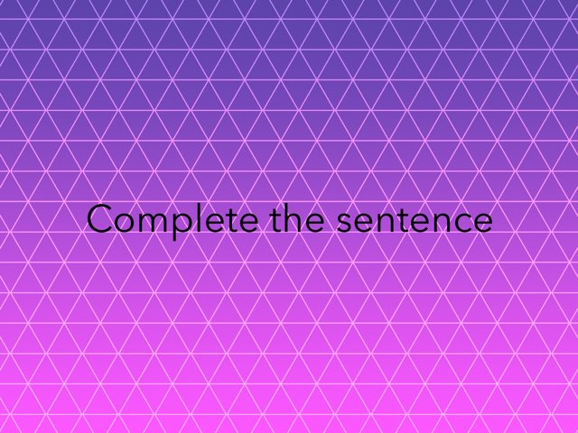 Complete The Sentence  by Mark Lockard