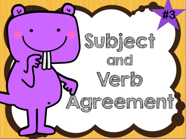 Subject & Verb Agreement - Game #3 by Jennifer