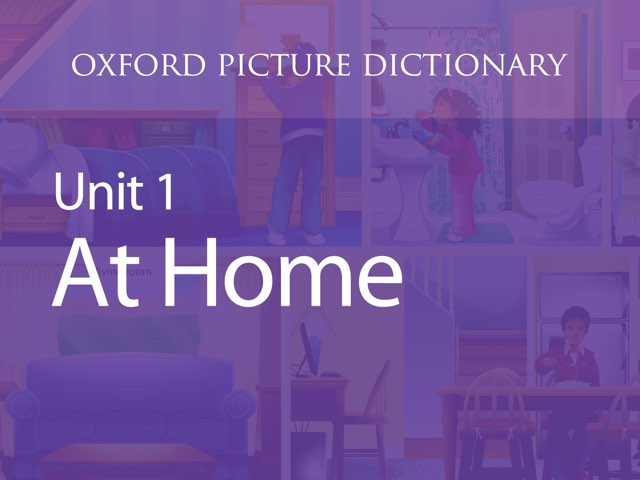 Unit 1: At Home by Oxford University Press