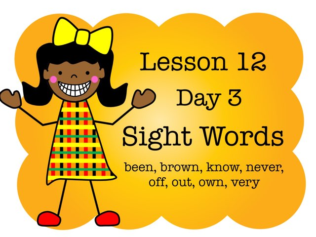 Lesson 12 - Day 3 Sight Words by Jennifer