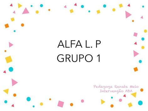 Alfa L.P. Grupo 1.  by Renata Melo