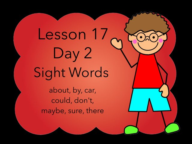 Lesson 17 Sight Words Day 2 by Jennifer