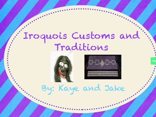 4S Iroquois Customs and Traditions by Gr Four