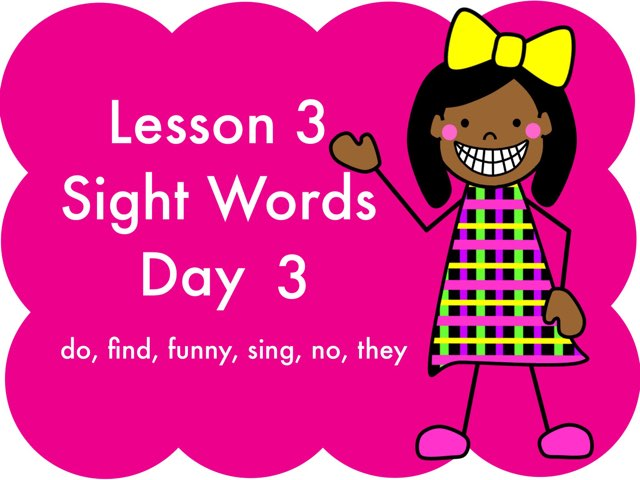 Lesson 3 Sight Words - Day 3 by Jennifer