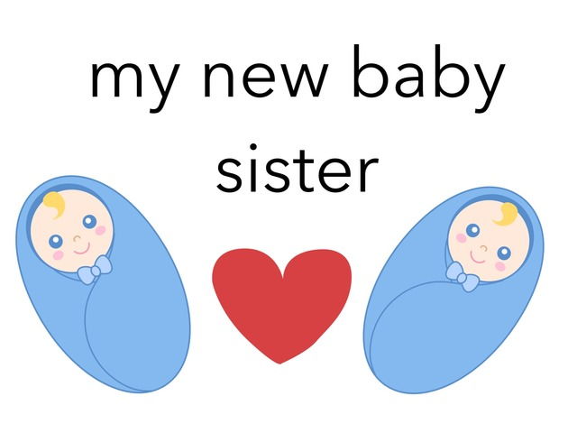 My New Baby Sister  by Nada Noreen