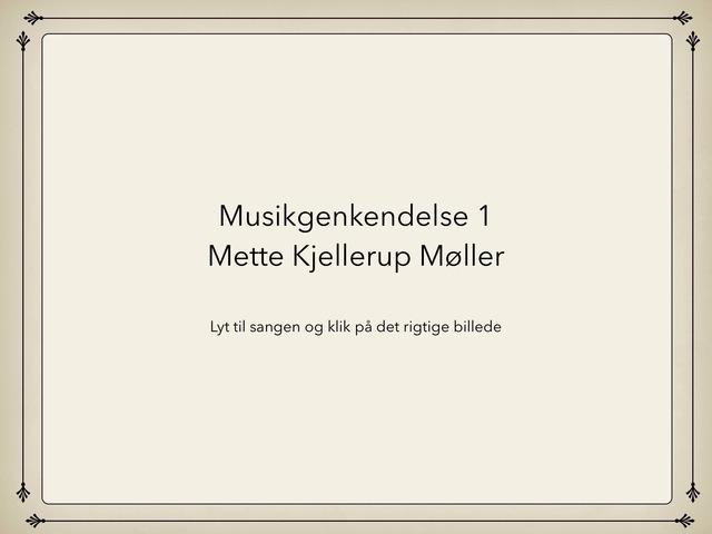 Musikgenkendelse 1 by Mette Kjellerup Møller