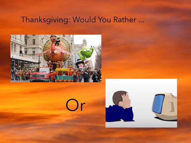 Thanksgiving:Would You Rather ... by Carol Smith