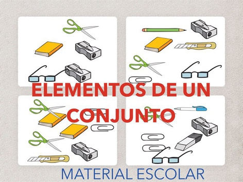 ELEMENTOS DE UN CONJUNTO. 4 CONJUNTOS DE MATERIAL ESCOLAR. by Jose Sanchez Ureña