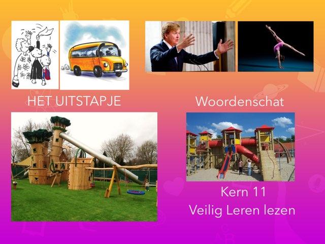 Woordenschat - het uitstapje - Kern 11 VLL by Annemiek Schokker