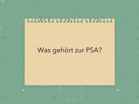 Was Gehört zur PSA? by BBB