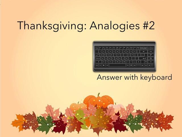 Thanksgiving: Analogies #2 by Carol Smith