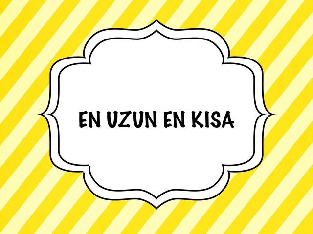 En Uzun En Kısa by Hadi  Oyna