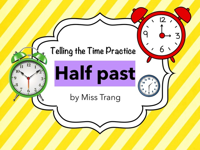 Half Past - Telling the Time Practice  by Trang Quỳnh