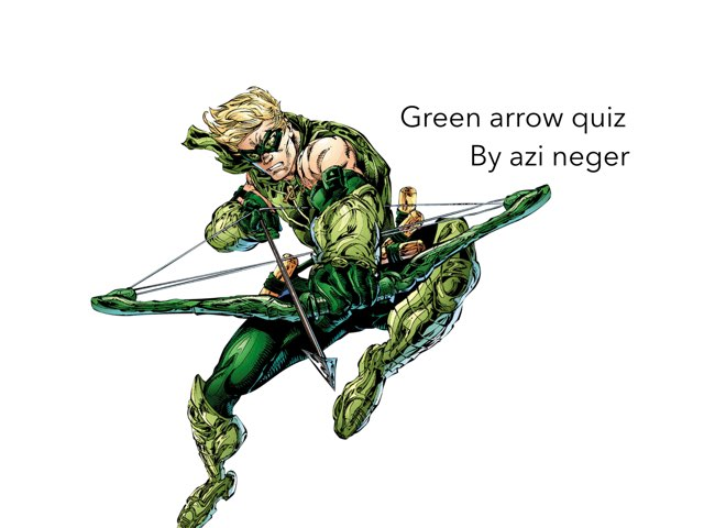 Green Arrow Quiz by Azi Nege