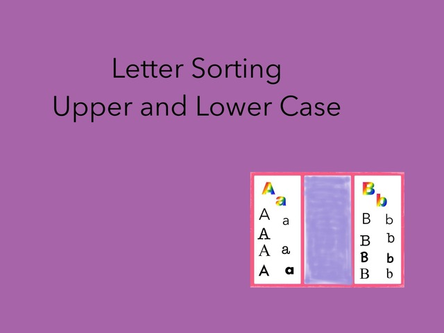 Letter Sorting,    Matching: Upper, Lower by Carol Smith