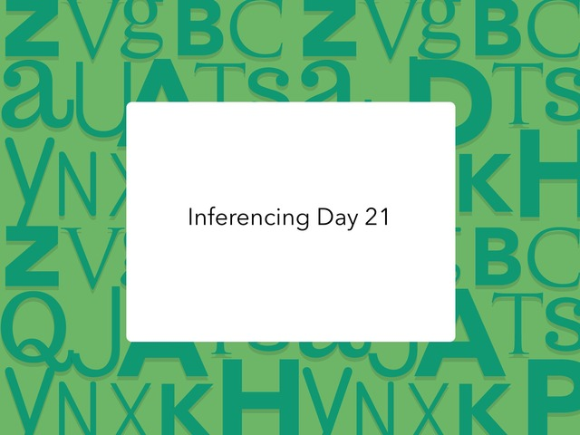 Inferencing Day 21 by Courtney visco