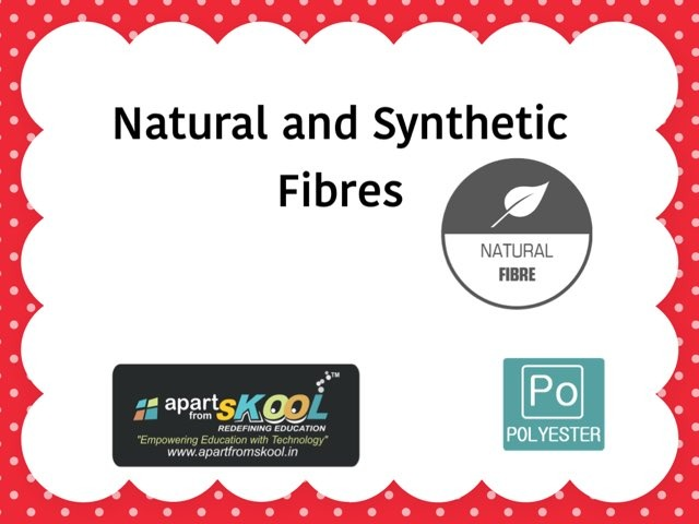 Natural And Synthetic Fibres by TinyTap creator