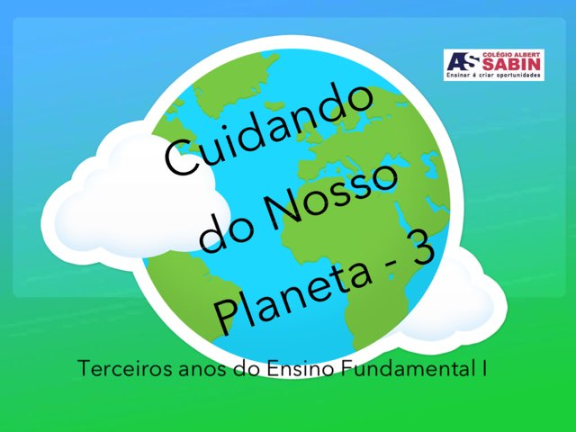 Cuidando Do Nosso Planeta 3 by TE Colégio Albert Sabin