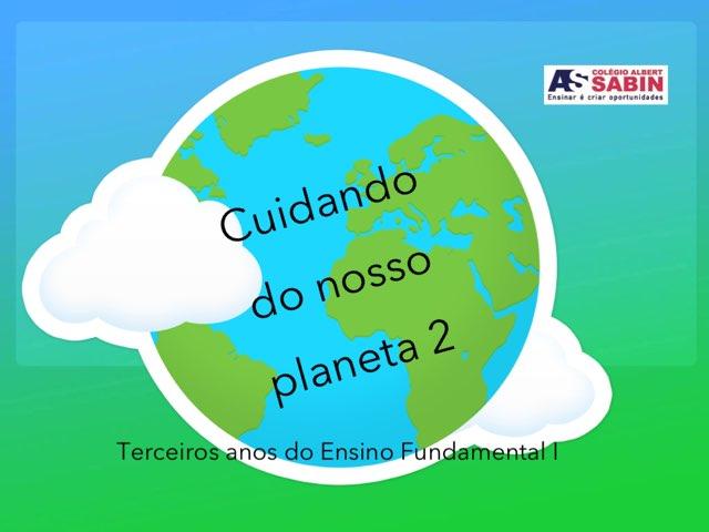 Cuidando Do Nosso Planeta 2 by TE Colégio Albert Sabin