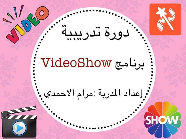 VideoShow  by Maram Al ahmadi
