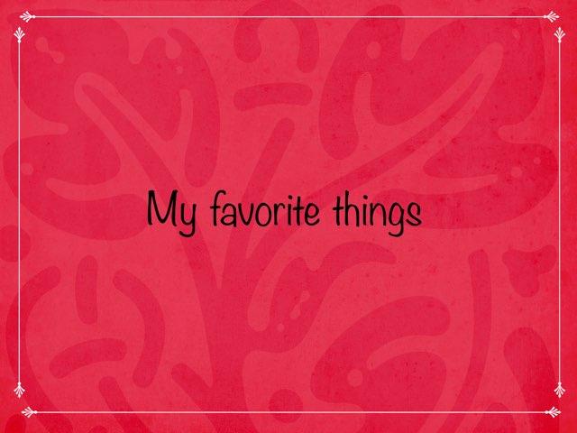 My Favorite Things by Kirsten Re