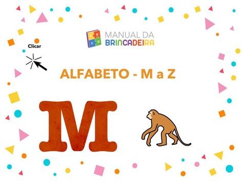 Alfabeto Conhecendo As Letras de M A Z - Manual da Brincadeira by Manual da Brincadeira