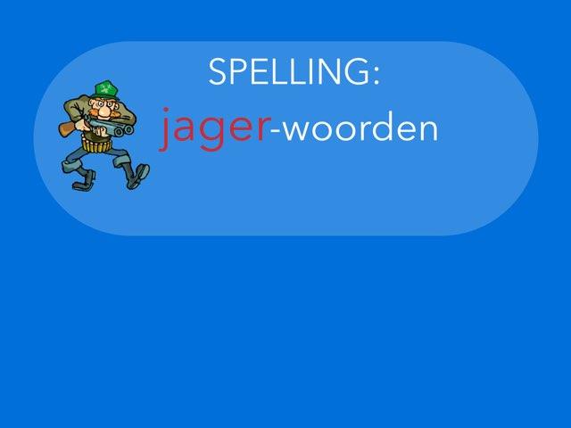 Spelling: JAGER-woorden by Annemiek Schokker