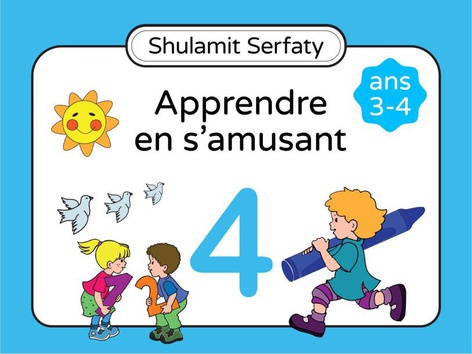 Apprendre en s'amusant, 3-4 (4) by Shulamit Serfaty