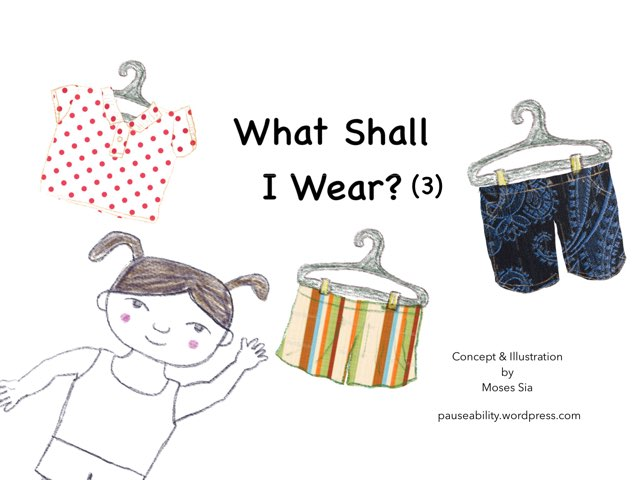 What Shall I Wear 3 by Moses Sia