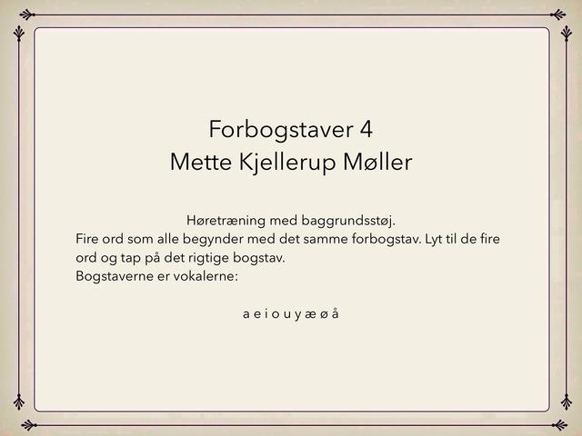 Forbogstaver 4 by Mette Kjellerup Møller