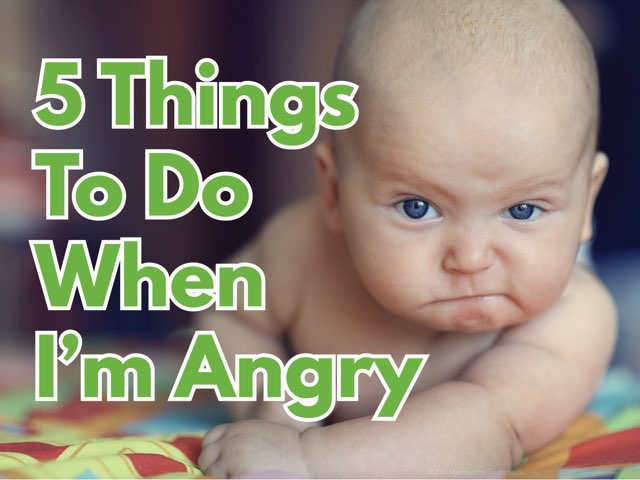 5 Things To Do When I'm Angry  by Miss Ruby