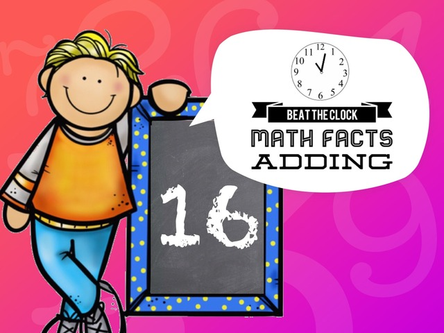 Beat The Clock - Adding To 16 by Ellen Weber