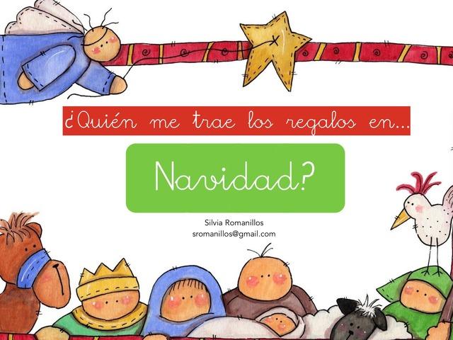 ¿Quién Me Trae Los Regalos En Navidad? by Silvia Romanillos