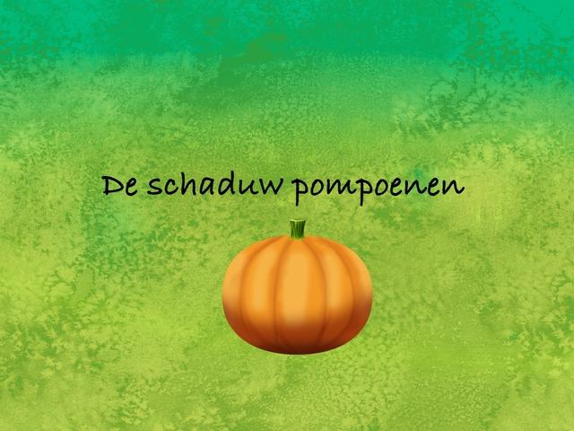 De Schaduw Pompoenen by Juf kim Giraf