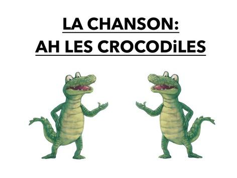 La Chanson: Ah Les Crocodiles. by Valerie Escalpade