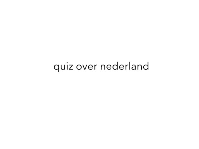 Quiz over nederland by danny zoetemijer