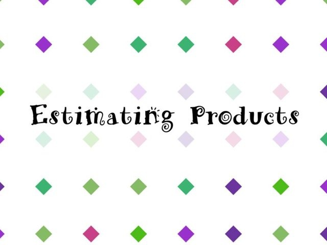 Estimating Products  by Amber Hyde
