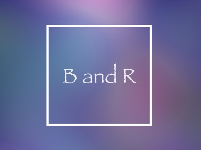 B and R by Kirsten Re