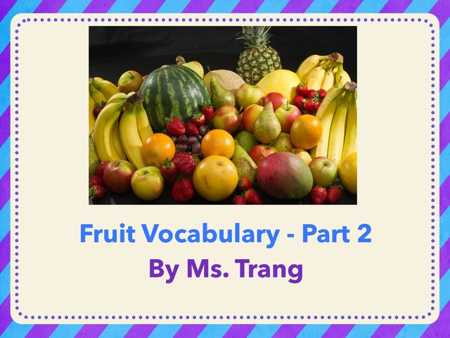 Fruit Vocabulary Part 2 by Trang Quỳnh