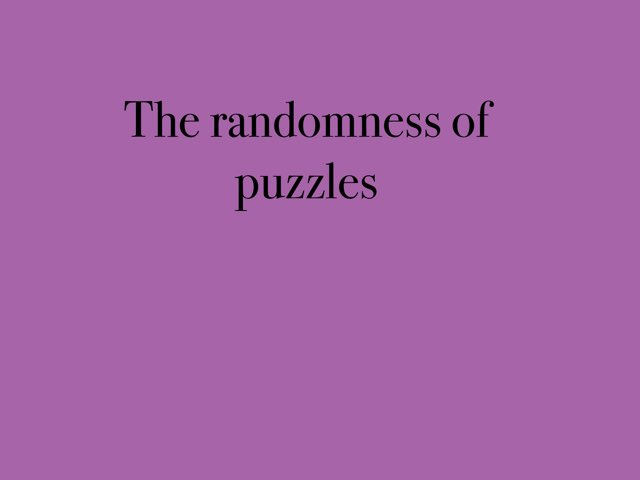The Randomness Of Puzzles  by Mark Lockard