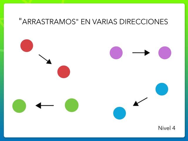 """""""Arrastramos"""" En Varias Direcciones - Nivel 4 by Zoila Masaveu"""