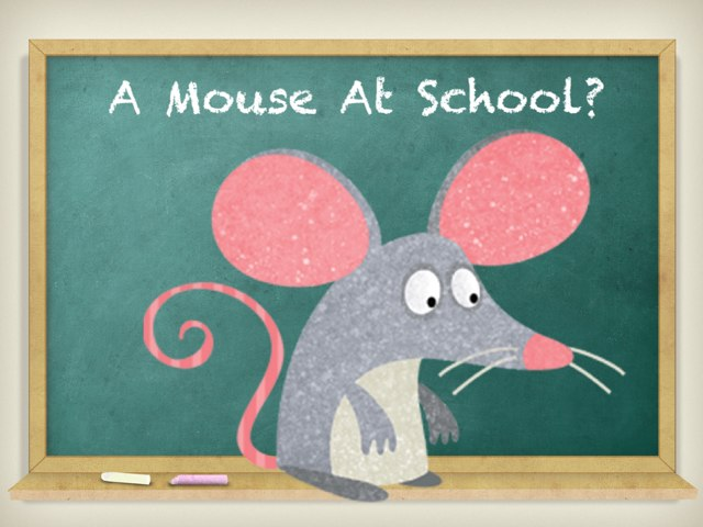 Take A Mouse To School by Ellen Weber